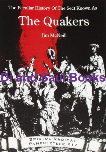 The Peculiar History of the Sect Known as the Quakers, by Jim McNeil